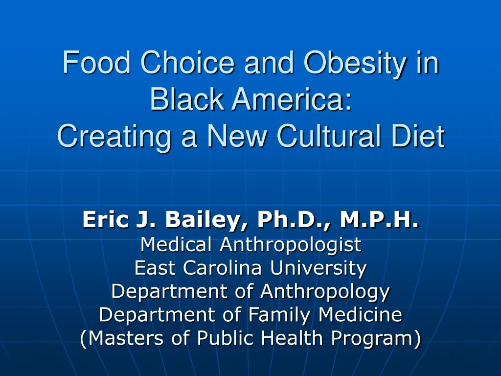 Food Choice and Obesity in Black America: