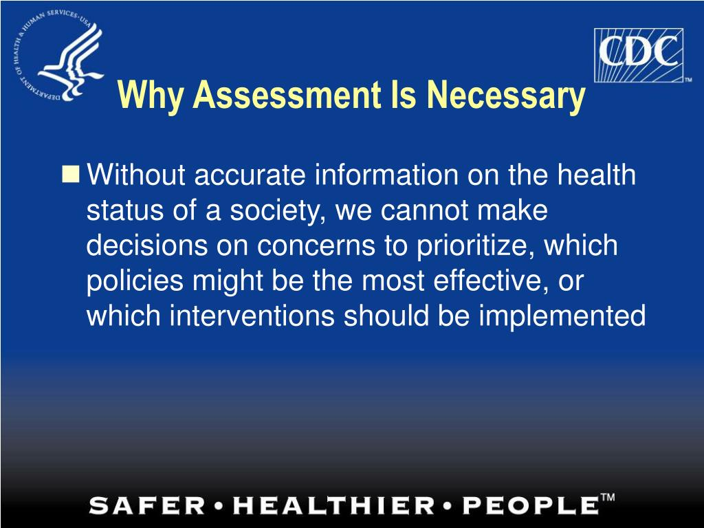 Why Assessment Is Necessary