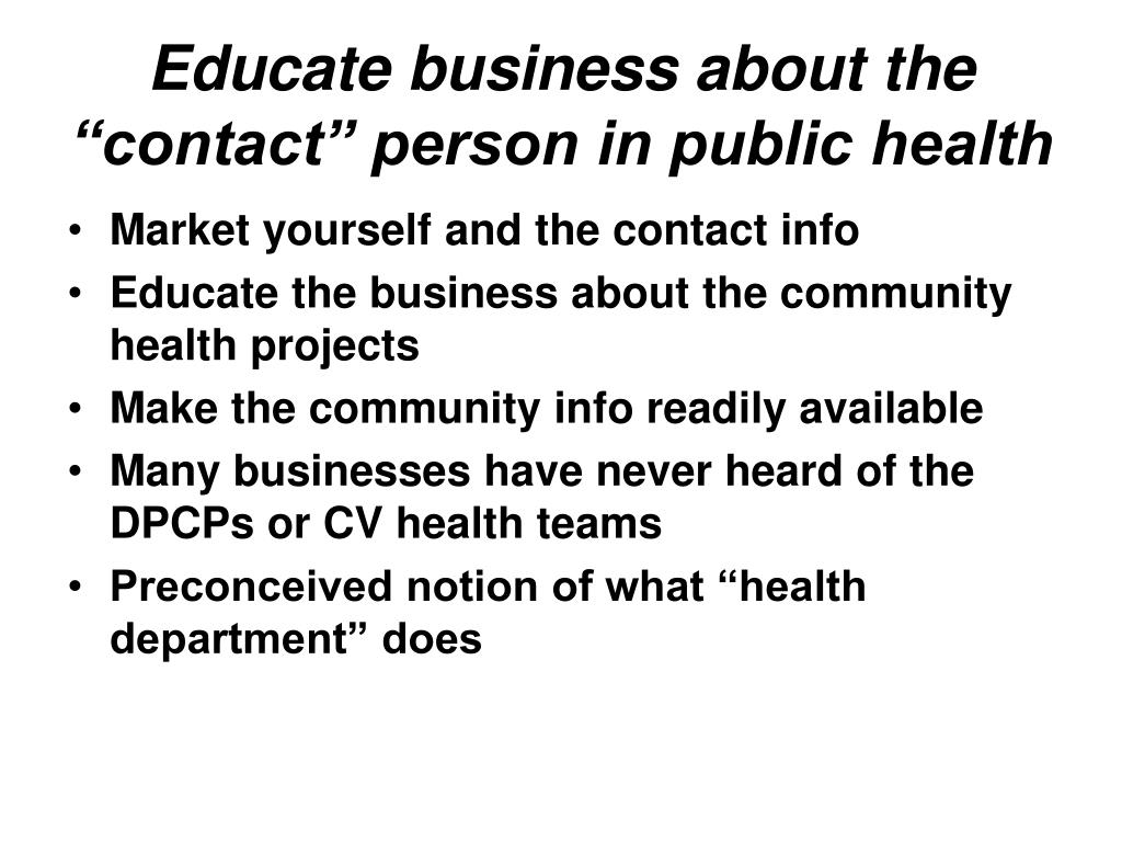 """Educate business about the """"contact"""" person in public health"""