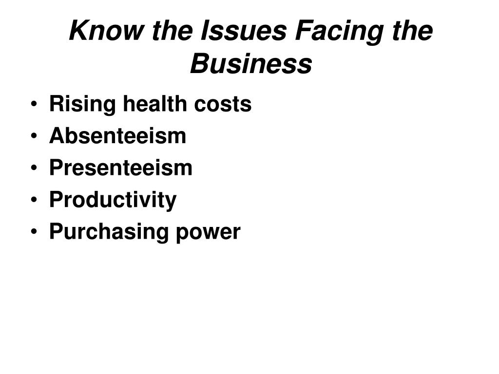 Know the Issues Facing the Business