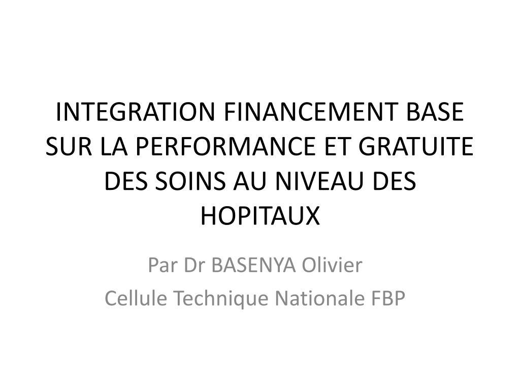 integration financement base sur la performance et gratuite des soins au niveau des hopitaux l.