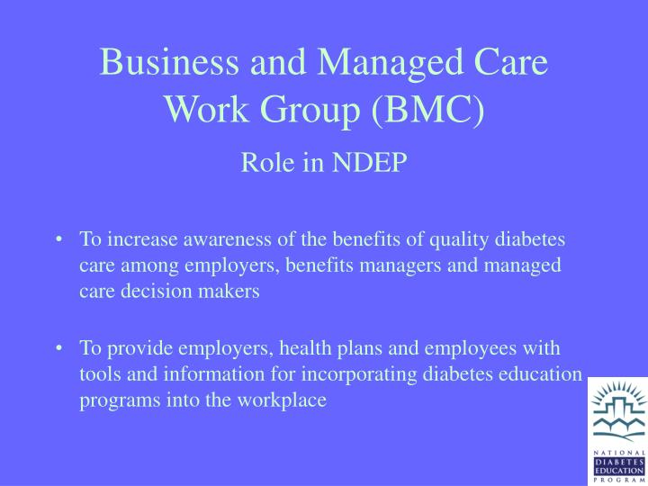 Business and managed care work group bmc