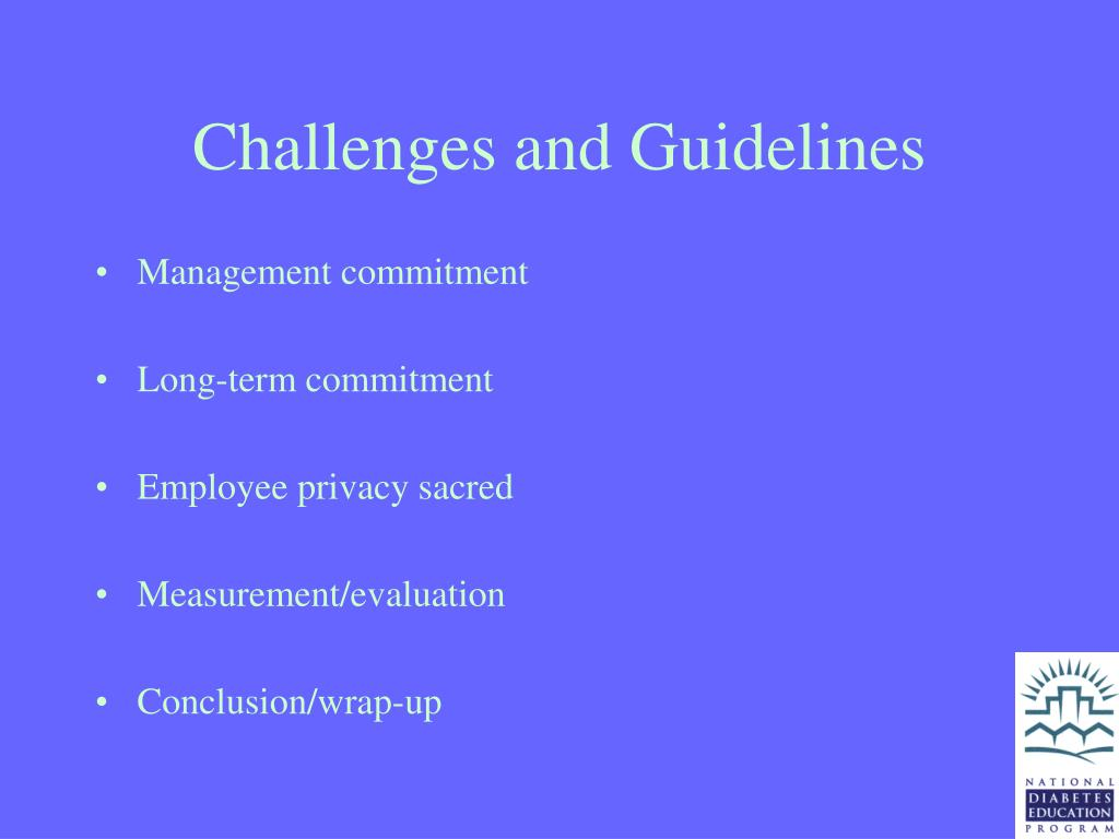 Challenges and Guidelines