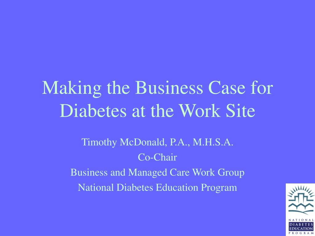 making the business case for diabetes at the work site l.