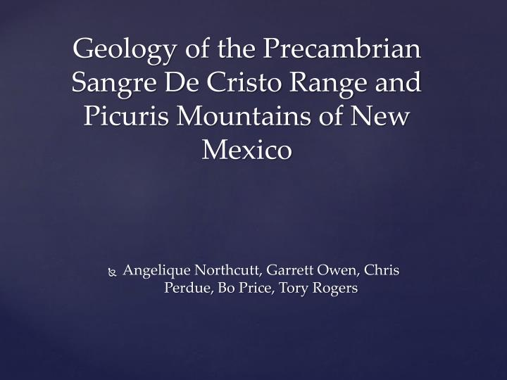 geology of the precambrian sangre de cristo range and picuris mountains of new mexico n.