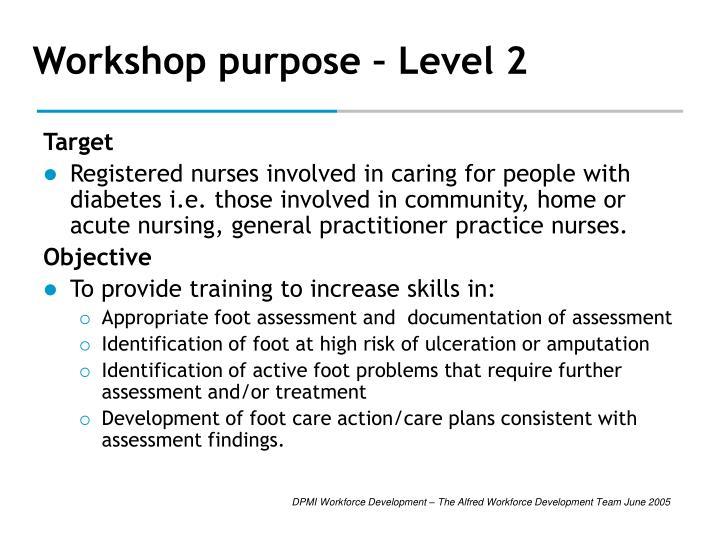 Workshop purpose level 2