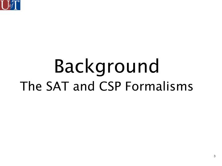 Background the sat and csp formalisms