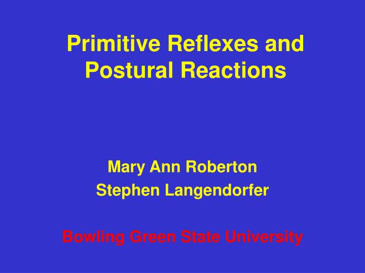 primitive reflexes and postural reactions n.