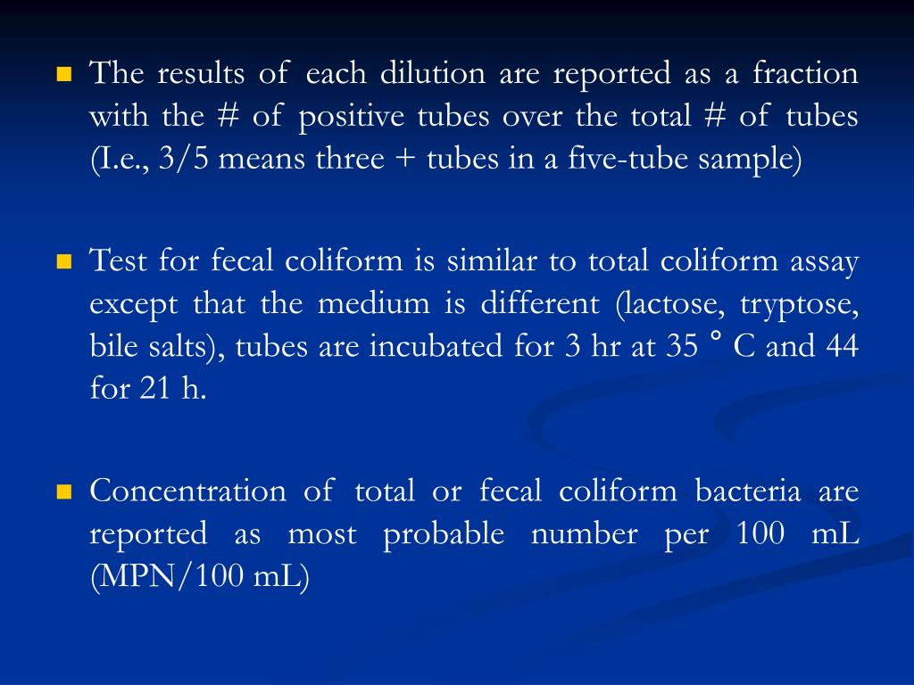 The results of each dilution are reported as a fraction with the # of positive tubes over the total # of tubes (I.e., 3/5 means three + tubes in a five-tube sample)