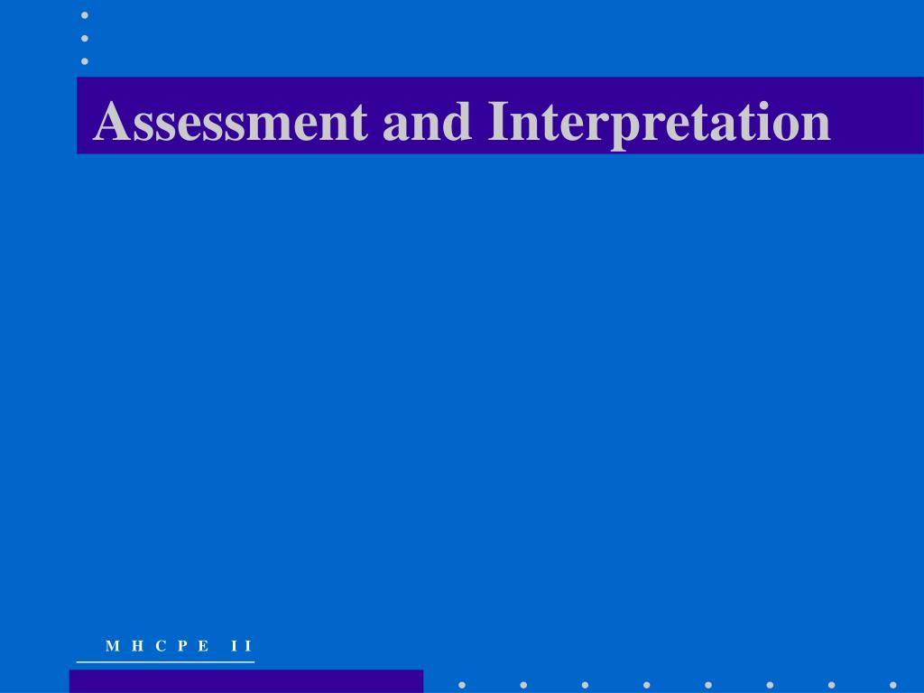 Assessment and Interpretation