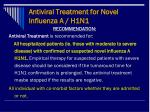 antiviral treatment for novel influenza a h1n1