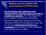 medical care for patients with novel influenza a h1n1 virus