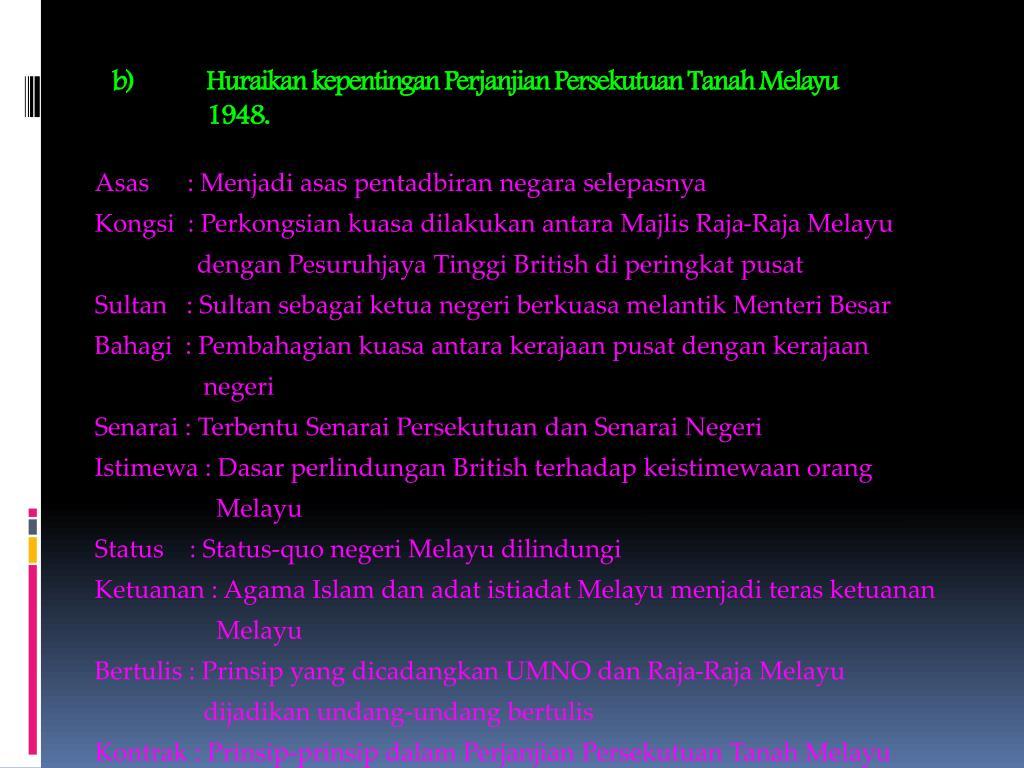 Huraikan kepentingan Perjanjian Persekutuan Tanah Melayu