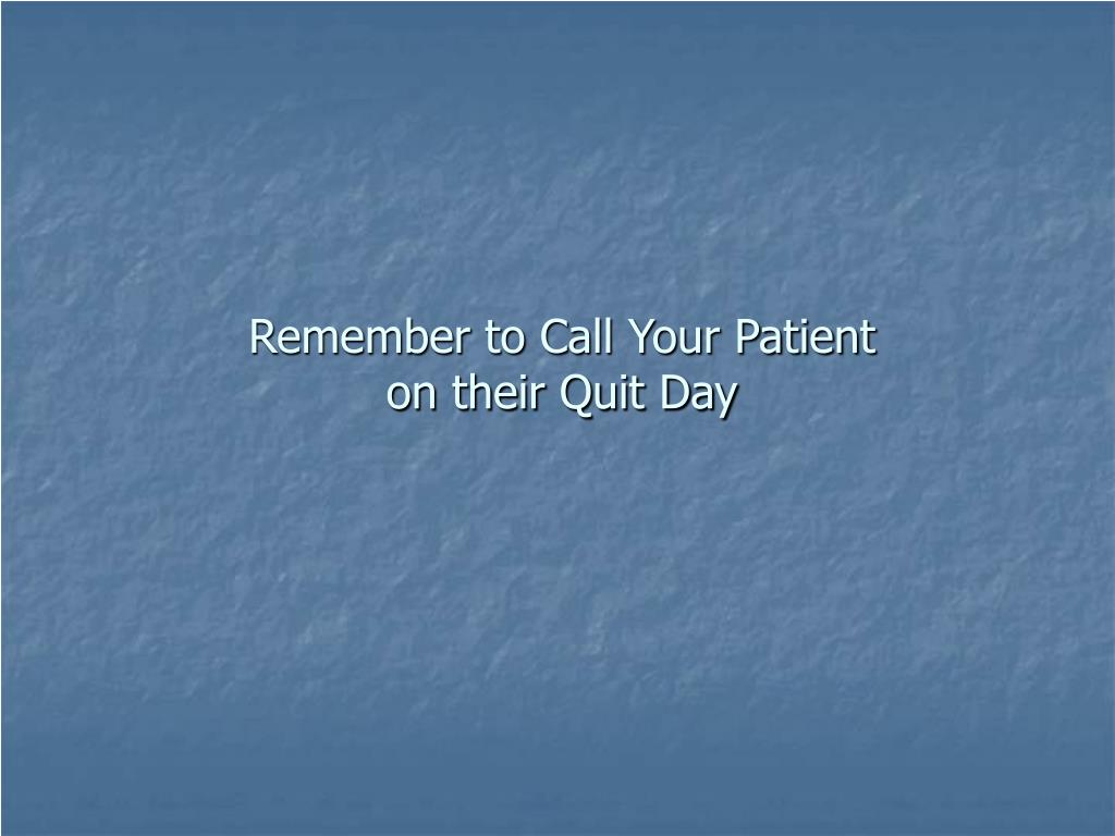 Remember to Call Your Patient