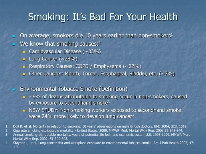 Smoking it s bad for your health