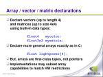 array vector matrix declarations