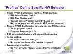 profiles define specific hw behavior