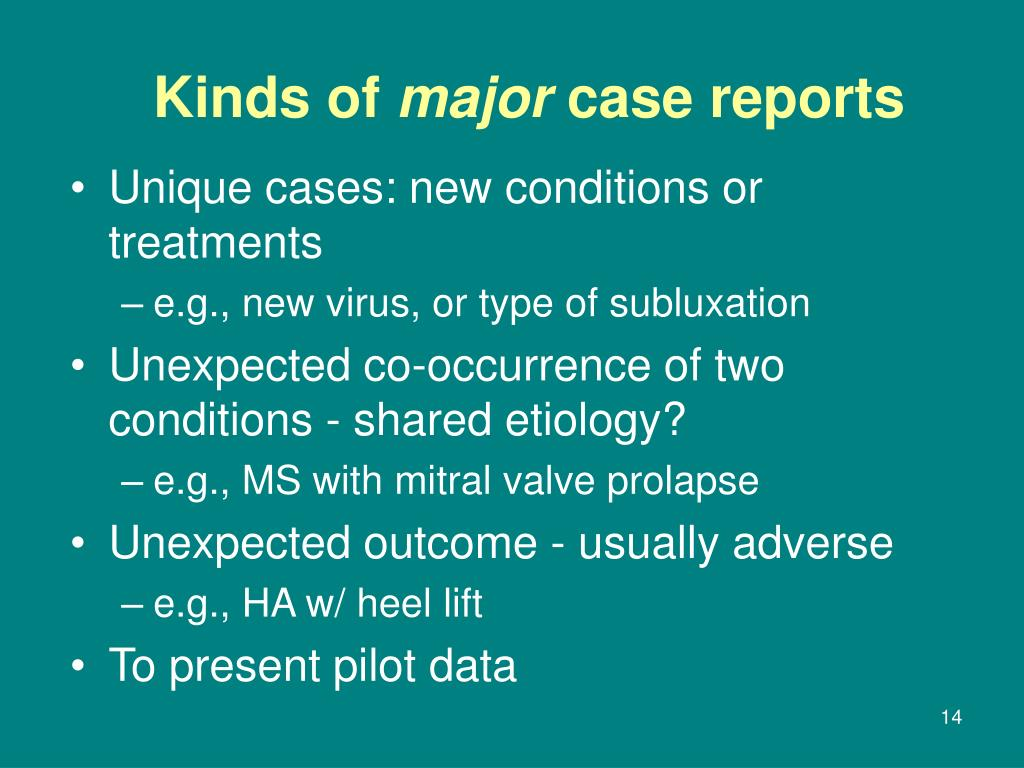 Unique cases: new conditions or treatments