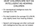 deaf children are not as intelligent as hearing children