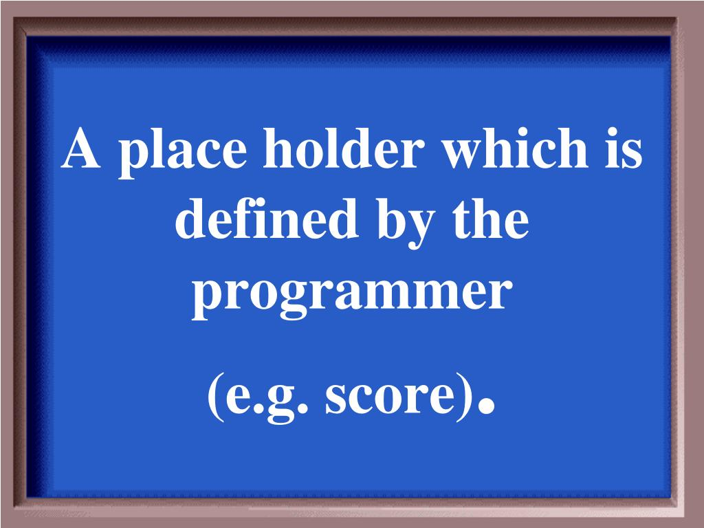 A place holder which is defined by the programmer