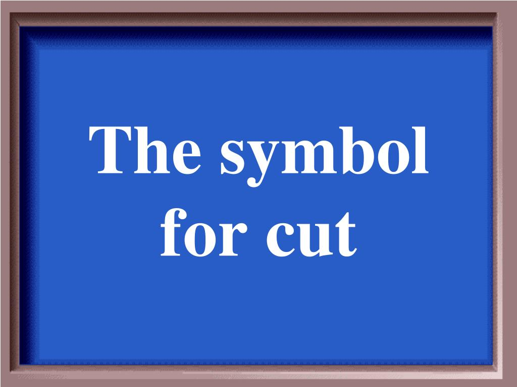 The symbol for cut
