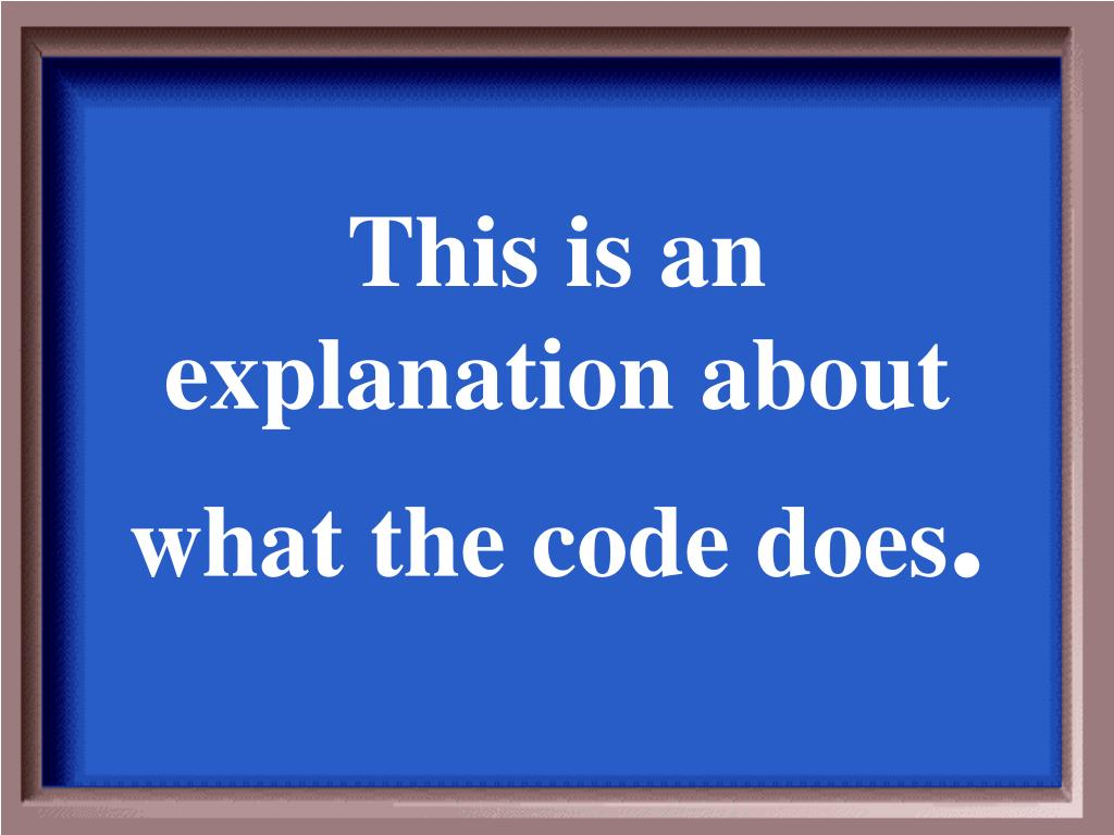 This is an explanation about what the code does