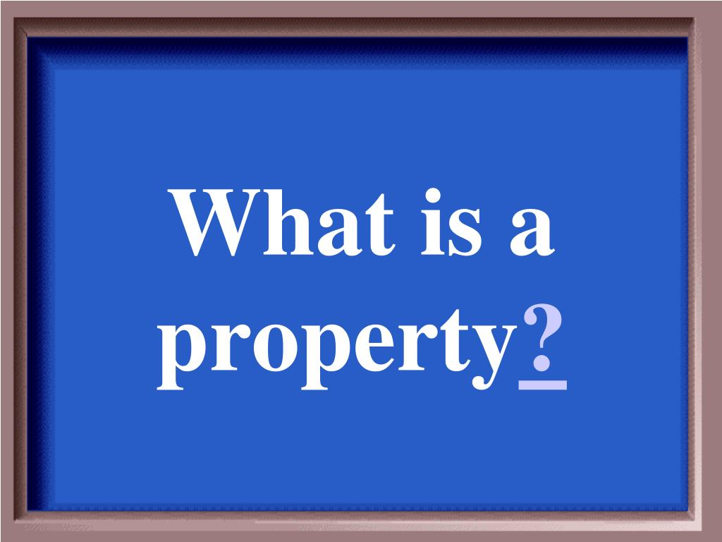 What is a property
