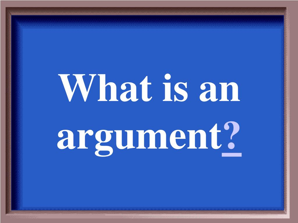 What is an argument