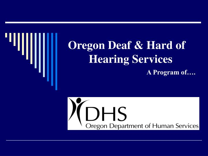 Oregon deaf hard of hearing services a program of
