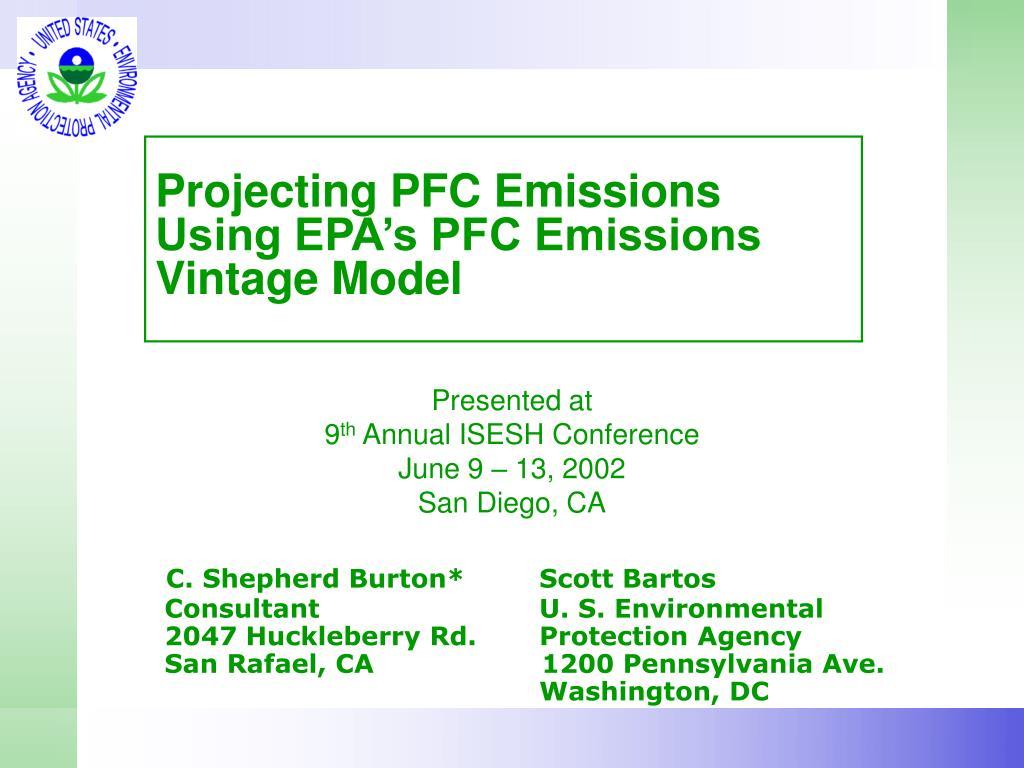 projecting pfc emissions using epa s pfc emissions vintage model l.