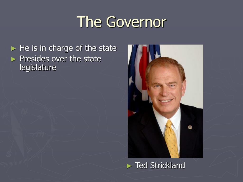 He is in charge of the state
