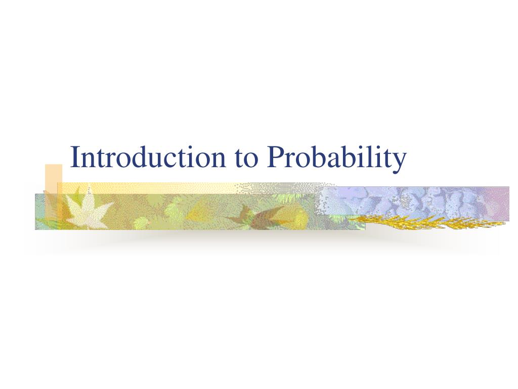 introduction to probability l.
