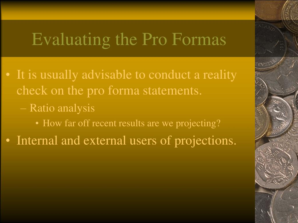 Evaluating the Pro Formas