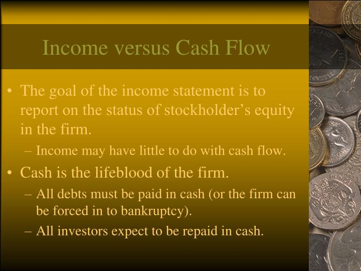 Income versus cash flow