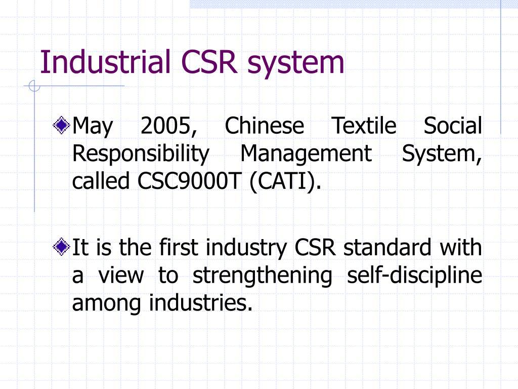 Industrial CSR system
