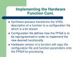 implementing the hardware function cont