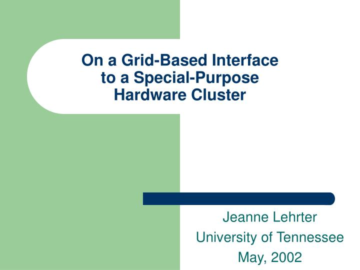 On a grid based interface to a special purpose hardware cluster