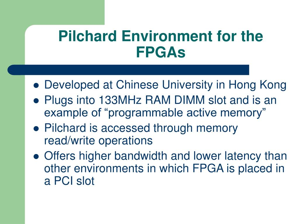 Pilchard Environment for the FPGAs