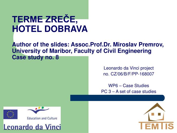 leonardo da vinci project no cz 06 b f pp 168007 wp6 case studies pc 3 a set of case studies n.