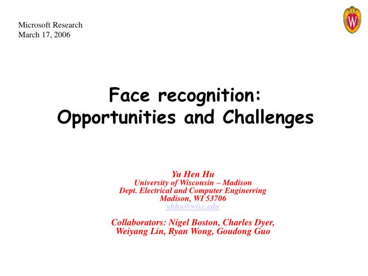 Face recognition opportunities and challenges
