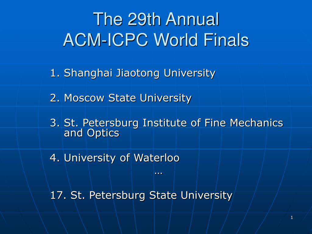 the 29th annual acm icpc world finals l.