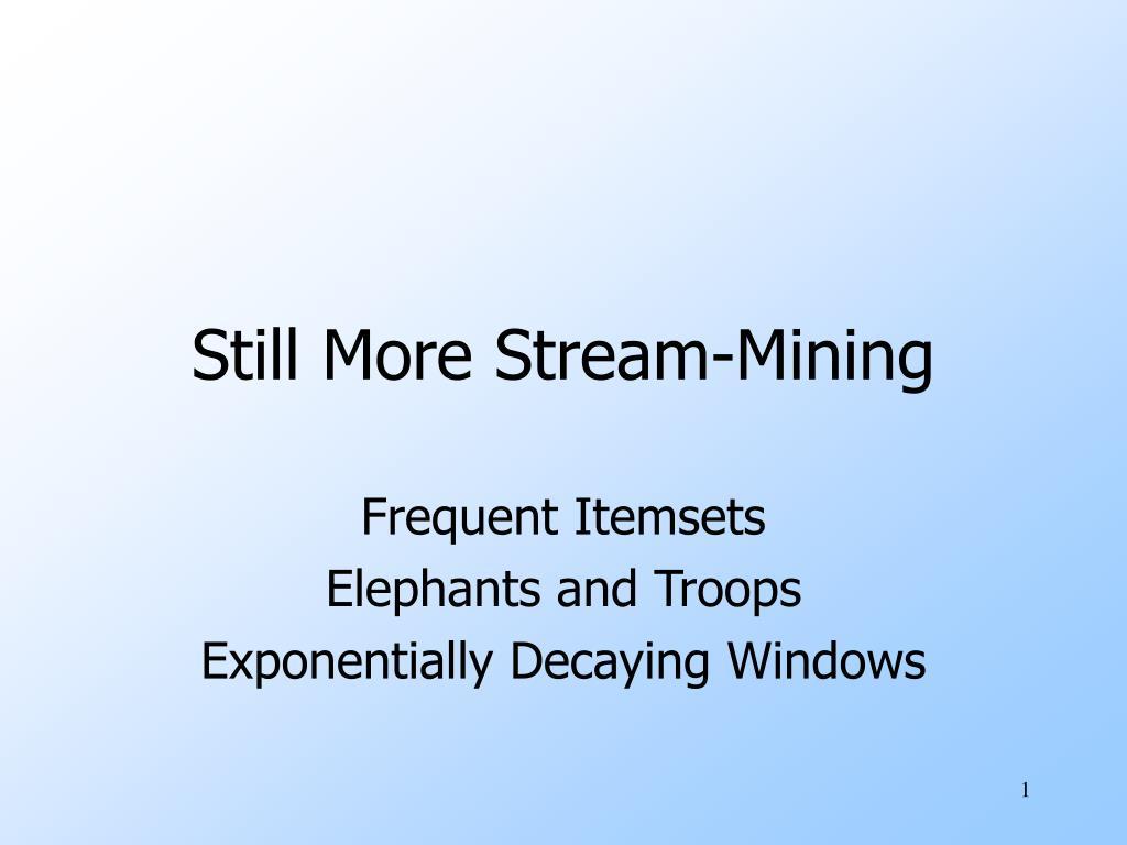 still more stream mining l.
