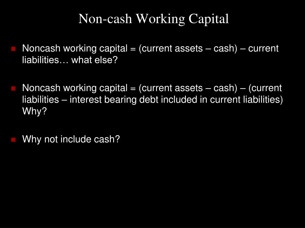 Non-cash Working Capital