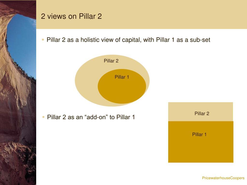2 views on Pillar 2