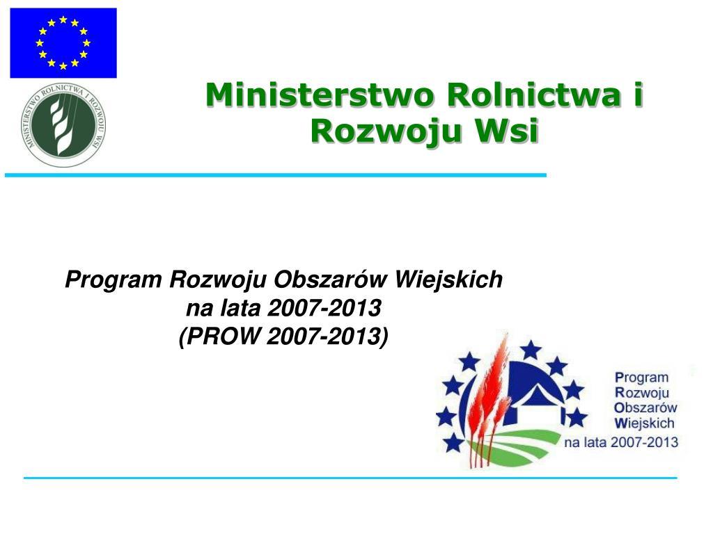 program rozwoju obszar w wiejskich na lata 2007 2013 prow 2007 2013 l.