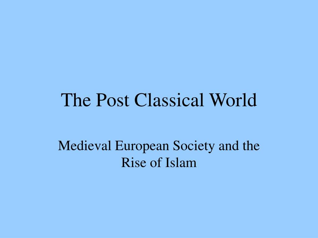 the post classical world l.