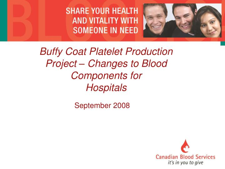 buffy coat platelet production project changes to blood components for hospitals n.