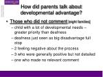 how did parents talk about developmental advantage24