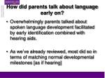 how did parents talk about language early on