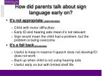 how did parents talk about sign language early on